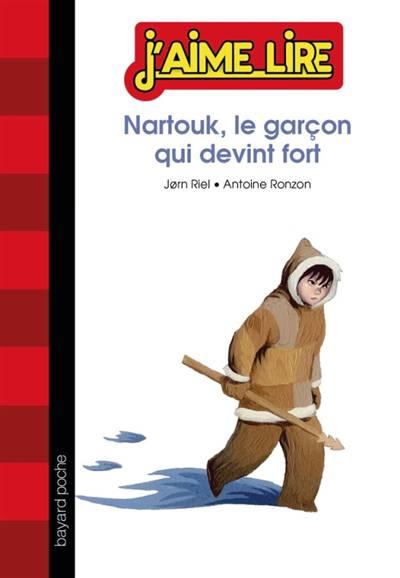 Nartouk, Le Garcon Qui Devint Fort
