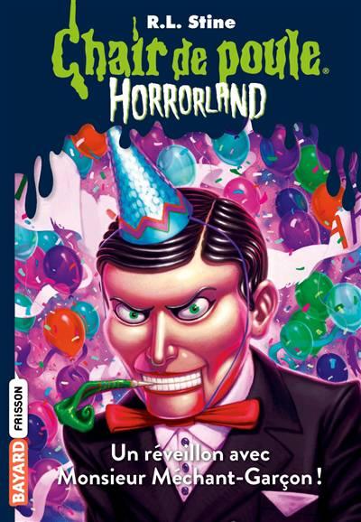 Chair De Poule ; Horrorland T.18 ; Un Horrible Réveillon Avec Monsieur Méchant-garcon