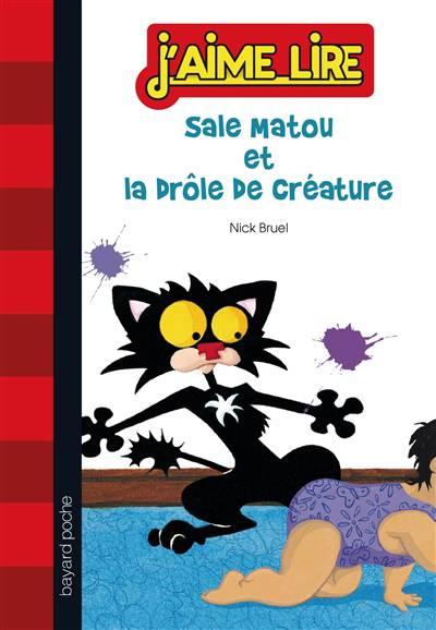 Sale Matou Et La Drôle De Créature