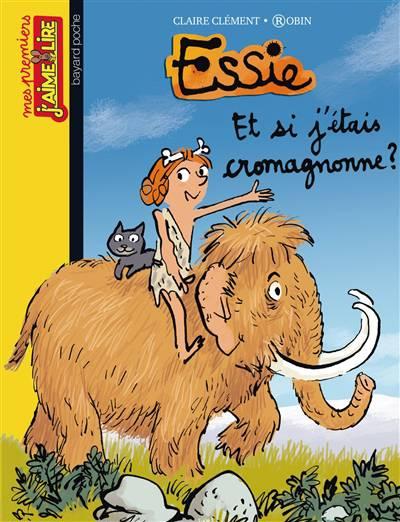 Essie T.16 ; Et Si J'étais Cromagnonne ?