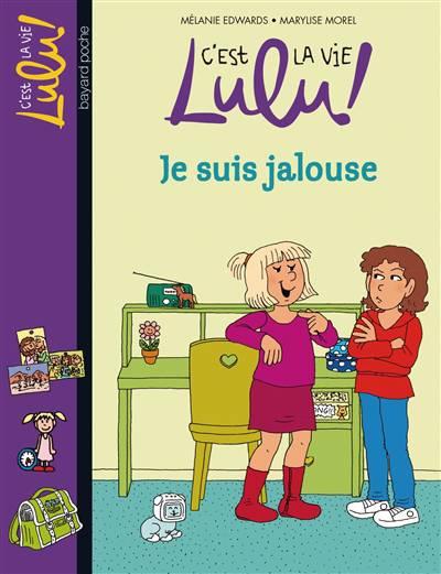 C'est La Vie Lulu T.32 ; Je Suis Jalouse