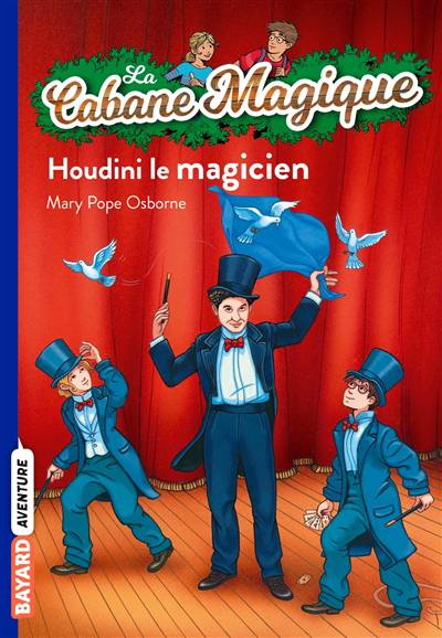 Bayard Poche ; La Cabane Magique T.45 ; Houdini Le Magicien