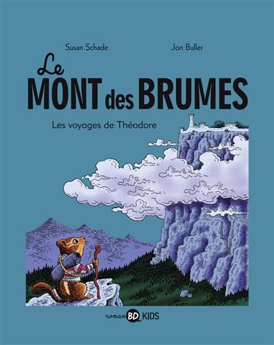 Le Mont Des Brumes T.1 ; Les Voyages De Théodore