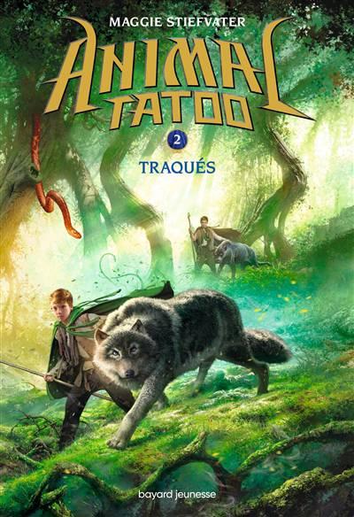 Animal Tatoo - Saison 1 T.2 ; Traqués