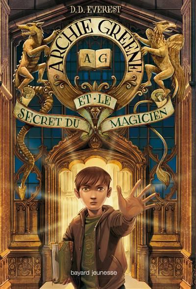 Archie Greene T.1 ; Archie Greene Et Le Secret Du Magicien