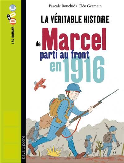 La Véritable Histoire De Marcel Pendant La 1ère Guerre Mondiale