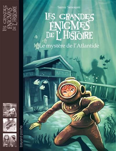 Les Grandes énigmes De L'histoire ; Le Mystère De L'atlantide