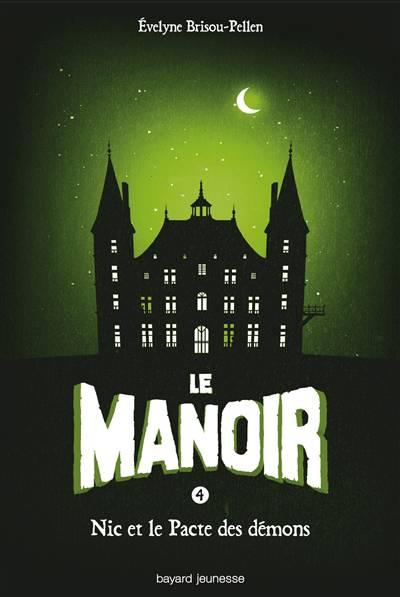 Le Manoir - Saison 1 T.4 ; Nic Et Le Pacte Des Démons