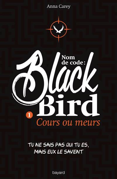 Blackbird T.1 ; Cours Ou Meurs