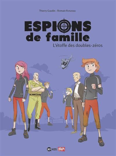 Espions De Famille T.4 ; L'étoffe Des Double-zéros
