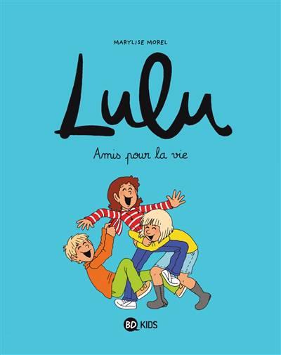 Lulu T.3 ; Amis Pour La Vie