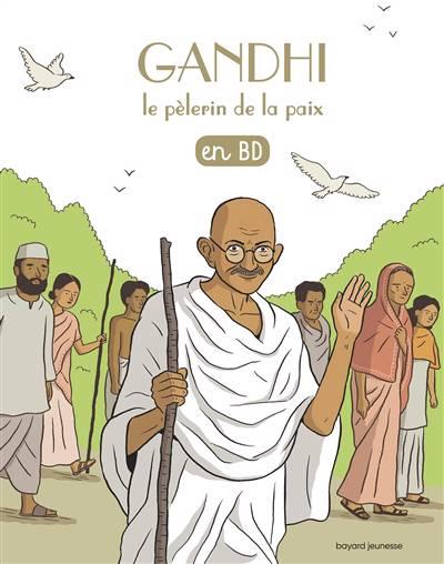 Les Chercheurs De Dieu T.22 ; Gandhi, Le Pèlerin De La Paix