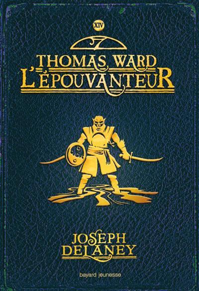 L'épouvanteur T.14 ; Thomas Ward L'épouvanteur