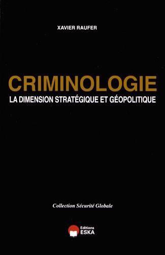 Criminologie ; La Dimension Stratégique Et Géopolitique