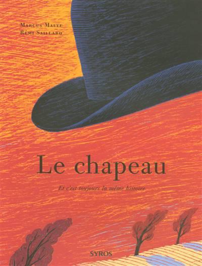 Le Chapeau ; Et C'est Toujours La Même Histoire