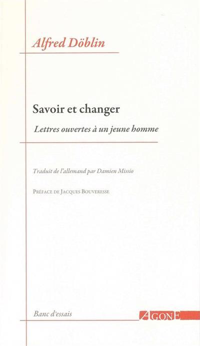 Savoir Et Changer ; Lettres à Un Jeune Homme