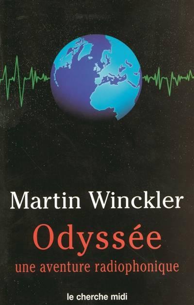 Odyssée T.1 ; Une Aventure Radiophonique