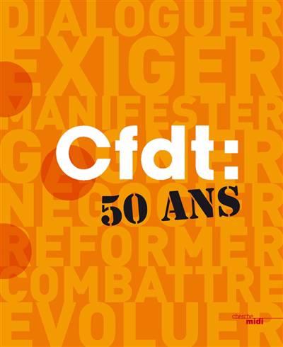 La Cfdt ; 50 Ans