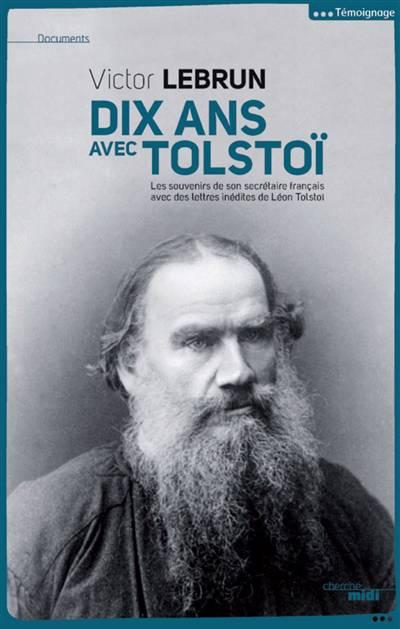 Dix Ans Avec Tolstoi