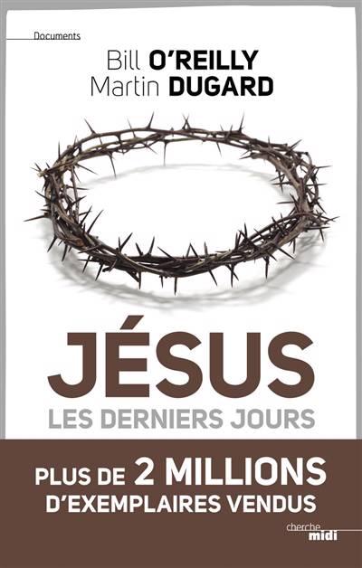 Jésus ; Les Derniers Jours