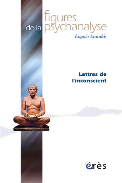 Revue Figures De La Psychanalyse ; Lettres De L'inconscient