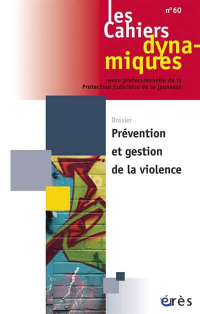 Les Cahiers Dynamiques N.60 ; Prévention Et Gestion De La Violence