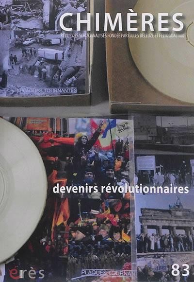 Revue Chimeres N.83 ; Devenirs Révolutionnaires, Nos Machines De Désir