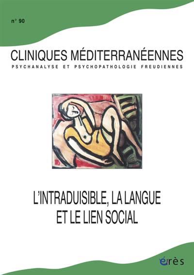 Cliniques Mediterraneennes N.90 ; L'intraduisible, La Langue Et Le Lien Social