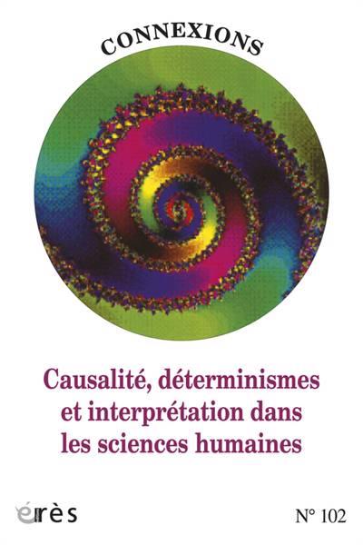 Connexions N.102 ; Causalité, Déterminisme Et Interprétation Dans Les Sciences Humaines