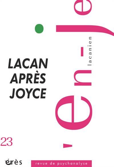 En-je Lacanien N.23 ; Lacan Après Joyce