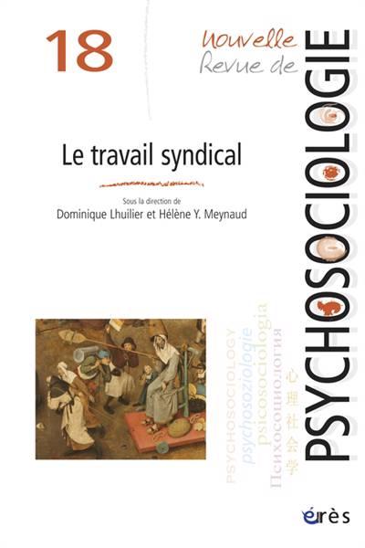 Nouvelle Revue De Psychosociologie N.18 ; Le Travail Syndical