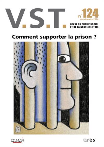 Revue Vst N.124 ; Comment Supporter La Prison ?