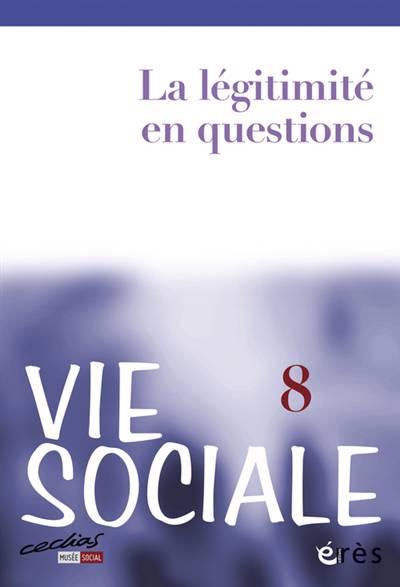 Revue Vie Sociale T.8 ; La Légitimité En Questions