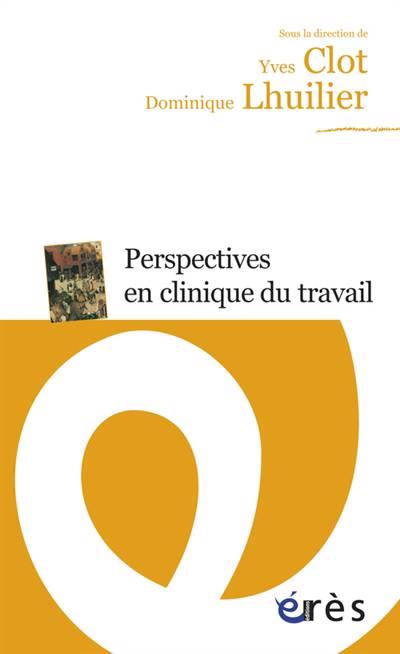 Perspectives En Clinique Du Travail