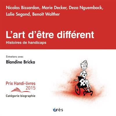 L'art D'être Différent ; Histoires De Handicaps