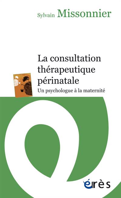 La Consultation Thérapeutique Périnatale ; Un Psychologue à La Maternité