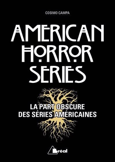 American Horror Series ; La Part Obscure Des Séries Américaines