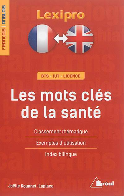 Lexipro ; Les Mots Clés De La Santé ; Français-anglais ; Bts, Iut, Licence ; Classement Thématique, Exemples D'utilisation, Index Bilingue