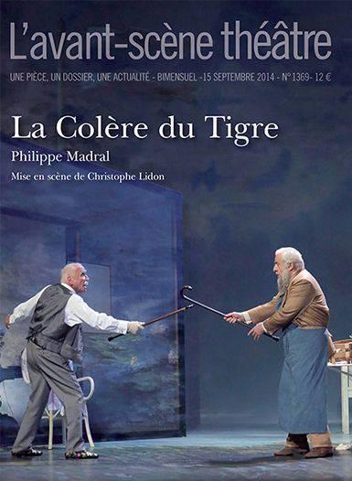 Revue L'avant-scene Theatre N.1369 ; La Colère Du Tigre