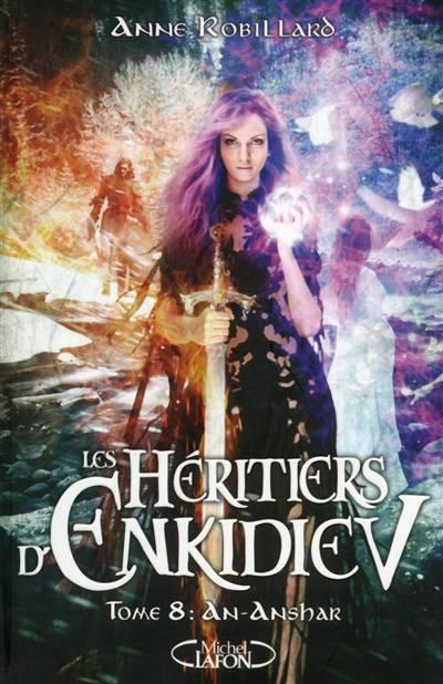 Les Héritiers D'enkidiev T.8 ; An-anshar