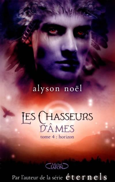 Les Chasseurs D'âmes T.4 ; Horizon