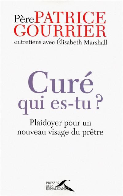 Curé, Mode D'emploi ; Entretiens Avec Elisabeth Marshall