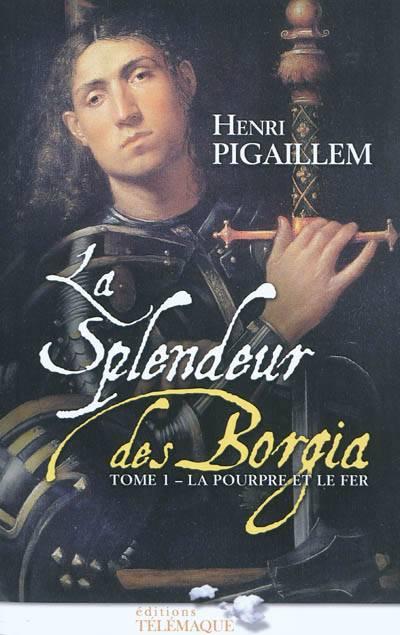 La Splendeur Des Borgia T.1 ; 1489-1503