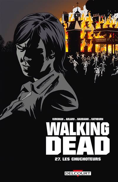 Walking Dead T.27 ; Les Chuchoteurs