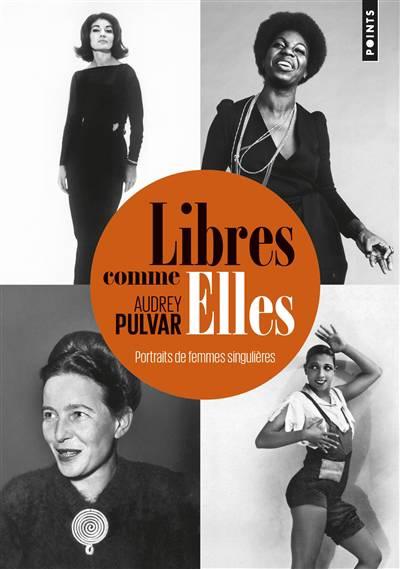 Libres Comme Elles ; Portraits De Femmes Singulières