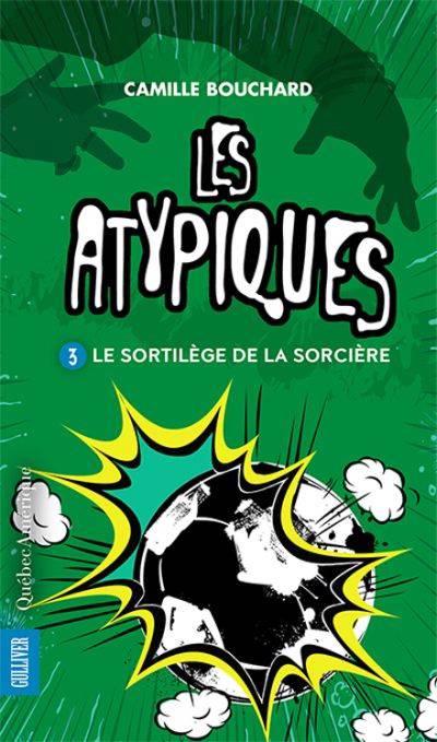 Les Atypiques V. 03 Le Sortilege De La Sorciere