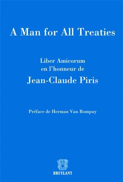 A Man For All Treaties ; Liber Amicorum En L'honneur De Jean-claude Piris