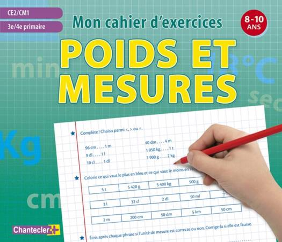 Mon Cahier D'exercices ; Poids Et Mesures ; Ce2/cm1 ; 3e/4e Primaire