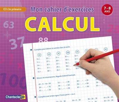 Mon Cahier D'exercices Calcul ; 7-8 Ans ; Ce1/2e Primaire