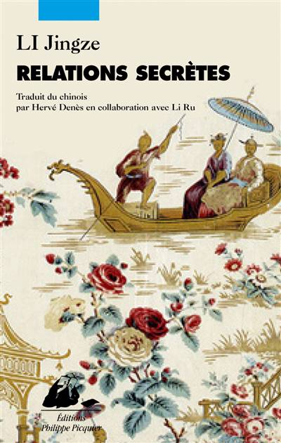 Relations Secrètes ; Réflexions Insolites Sur Les Relations Entre La Chine Et L'occident Au Fil Des Siècles